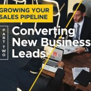 Growing-Your-Sales-Pipeline--Part-2---Converting-New-Business-Leads