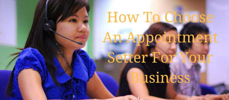 How To Choose An Appointment Setter For Your Business