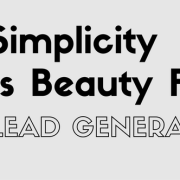 Simplicity Is Beauty For Lead Generation