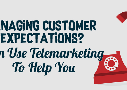 Managing Customer Expectations? Then Use Telemarketing To Help You