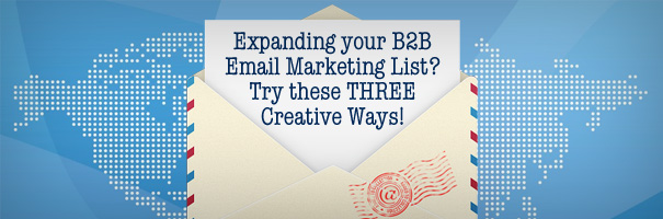 Expanding your B2B Email Marketing List - Try these 3 Creative Ways_DONE