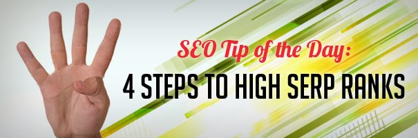 SEO Tip of the Day- 4 Steps to High SERP Ranks_DONE