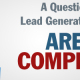 A Question for B2B Lead Generation Marketers: Are you Competitive?