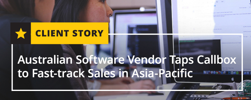 Australian Software Vendor Taps Callbox to Fast-track Sales in Asia-Pacific