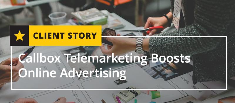 Callbox Telemarketing Boosts Online Advertising