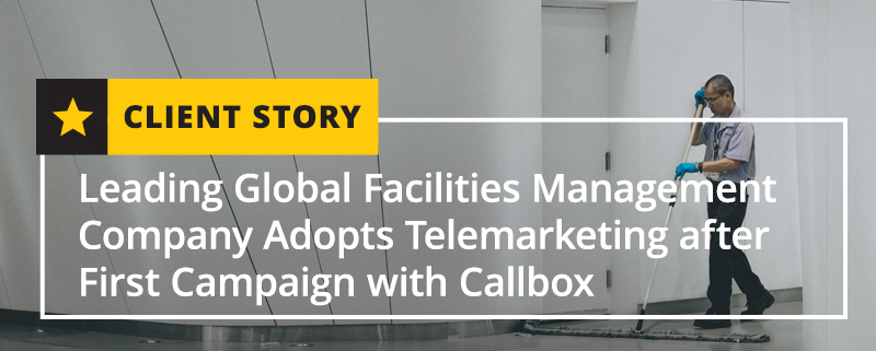 Leading Global Facilities Management Company Adopts Telemarketing