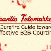 Romantic Telemarketing- A Surefire Guide towards Effective B2B Courting
