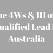 The 4Ws & 1H of a Qualified Lead in Australia