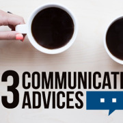 The Top 3 Communication Advices Every Marketer Should Need