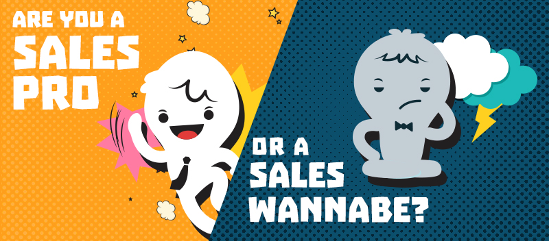 Are you a Sales Pro or a Sales Wannabe?
