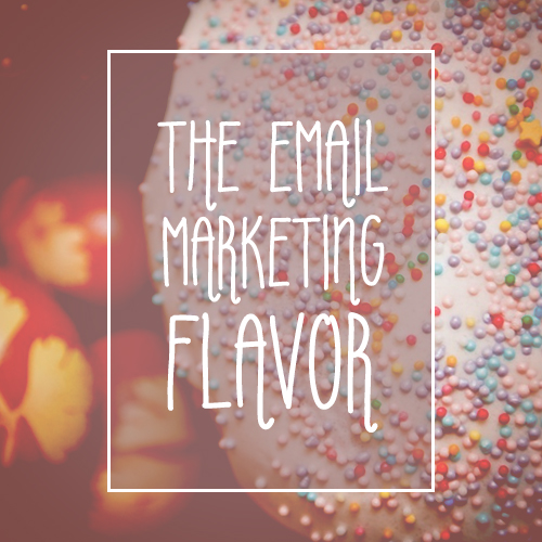 The Email Marketing Flavour