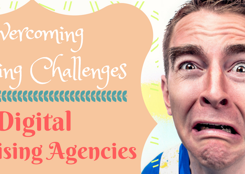 Overcoming Marketing Challenges for Digital Advertising Agencies