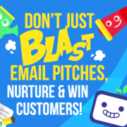 Don't Just Blast Cold Email Pitches, Nurture and Win Customers