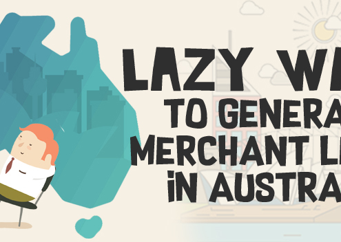 5 Lazy Ways to Generate Merchant Leads in Australia