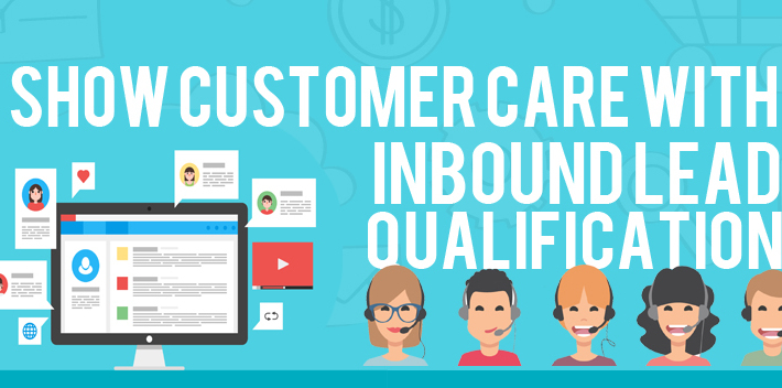 Show Customer Care with Inbound Lead Qualification