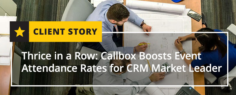 Thrice in a Row Callbox Boosts Event Attendance Rates for CRM Market Leader