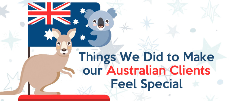 Things We Did to Make our Australian Clients Feel Special