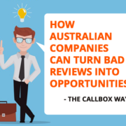 How Australian Companies Can Turn Bad Reviews Into Opportunities - The Callbox Way