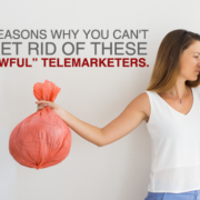 "Reasons Why You Can't Get Rid of These ""awful"" Telemarketers"