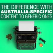 The Difference with Australia Specific Content to Generic Ones