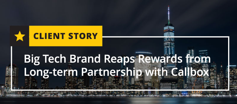 Big Tech Brand Reaps Rewards from Long-term Partnership with Callbox