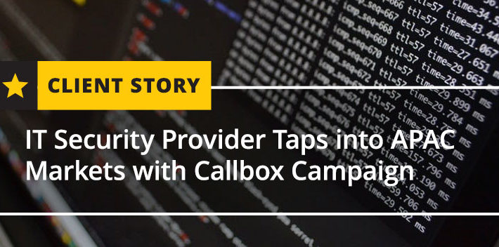 IT Security Provider Taps into APAC Markets with Callbox Campaign [CASE STUDY]