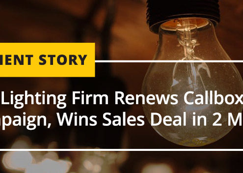 LED Lighting Firm Renews Callbox Campaign, Wins Sales Deal in 2 Months [CASE STUDY]