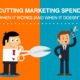 Cutting Marketing Spend: When It Works (and When it Doesn't)