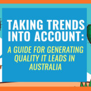 Taking Trends into Account: A Guide for Generating Quality IT Leads in Australia