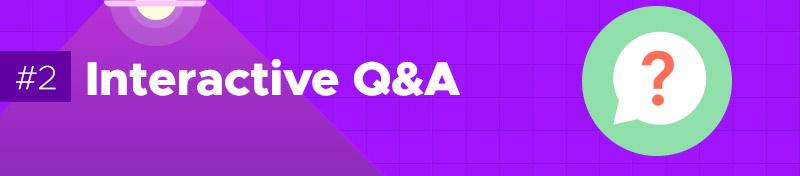 #2 Interactive Q&A