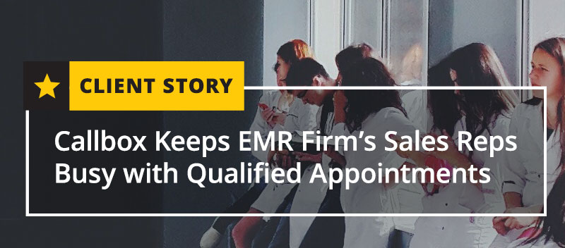 Callbox Keeps EMR Firms Sales Reps Busy with Qualified Appointments