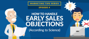 How to Handle Early Sales Objections, According to Science [VIDEO]