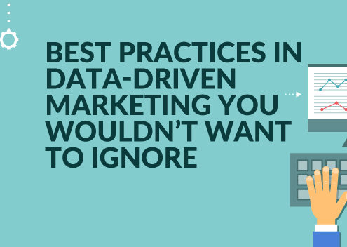 Best Practices in Data-Driven Marketing You Wouldn't Want to Ignore