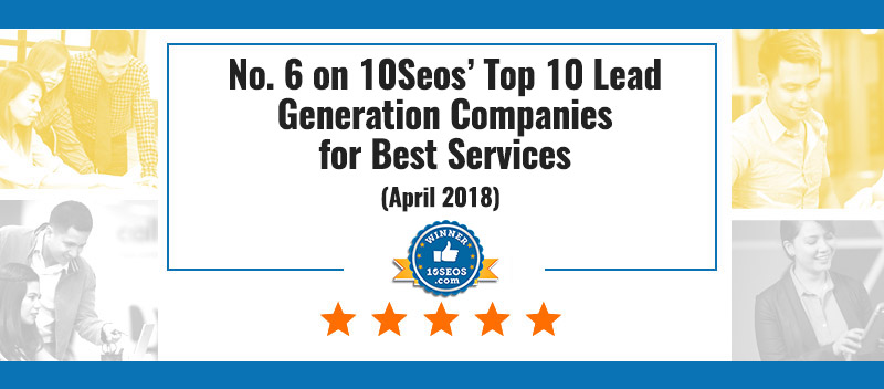 No. 6 on 10Seos' Top 10 Lead Generation Companies for Best Services, April 2018