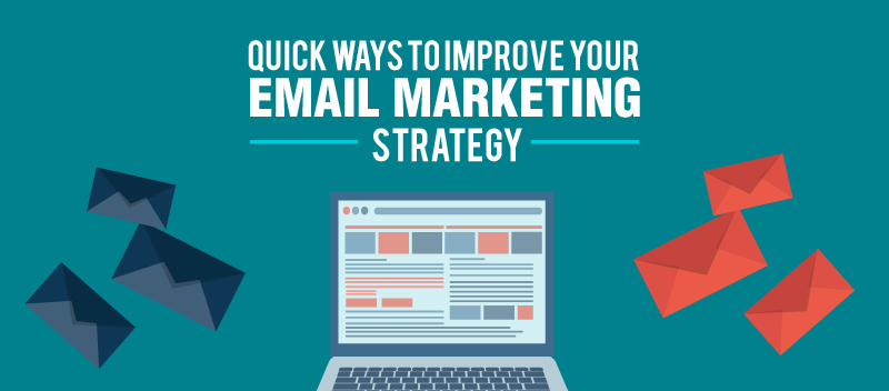 Quick Ways to Improve Your Email Marketing Strategy