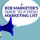 A B2B Marketer's Guide to a Fresh Marketing List