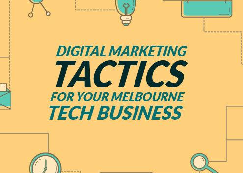 Digital Marketing Tactics for Your Melbourne Tech Business