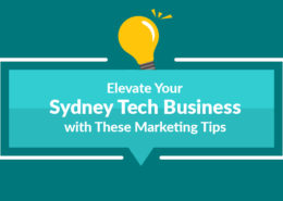 Elevate Your Sydney Tech Business with These Marketing Tips