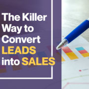 The Killer Way To Convert Leads Into Sales