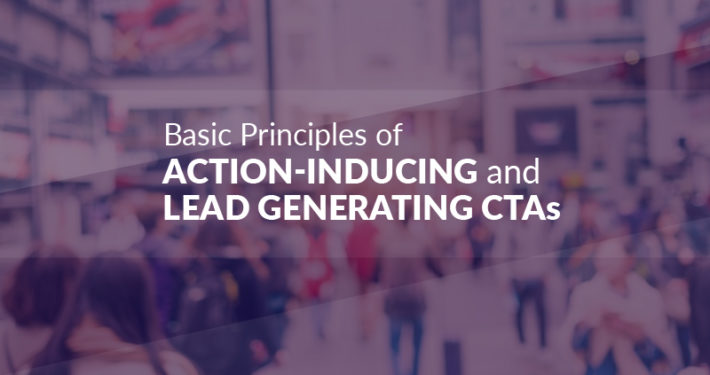 Basic Principles of Action-inducing and Lead Generating CTAs