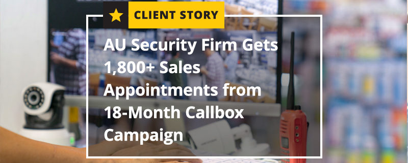 AU-Security-Firm-Gets-1800-Sales-Appointments-from-18-Month-Callbox-Campaign