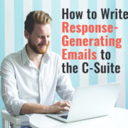 How to Write Response-generating Emails to the C-Suite