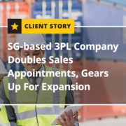 SG-based 3PL Company Doubles Sales Appointments Gears Up For Expansion
