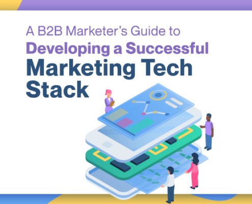 A B2B Marketer's Guide to Developing a Successful Marketing Tech Stack