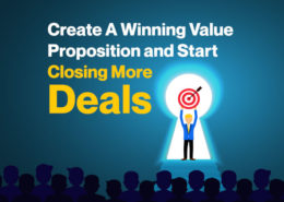 Create a Winning Value Proposition and Start Closing More Deals