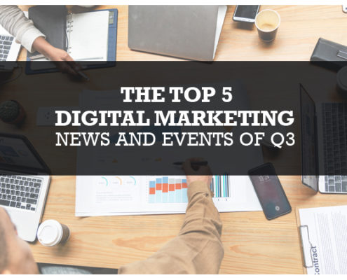 The Top 5 Digital Marketing News and Events of Q3 Blog Image