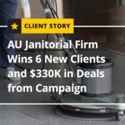 CS_CC_AU-Janitorial-Firm-Wins-6-New-Clients-and-330K-in-Deals-from-Campaign (Featured Image)