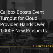 Callbox-Boosts-Event-Turnout-for-Cloud-Provider-Hands-Over-1000-New-Prospects( Featured Image)