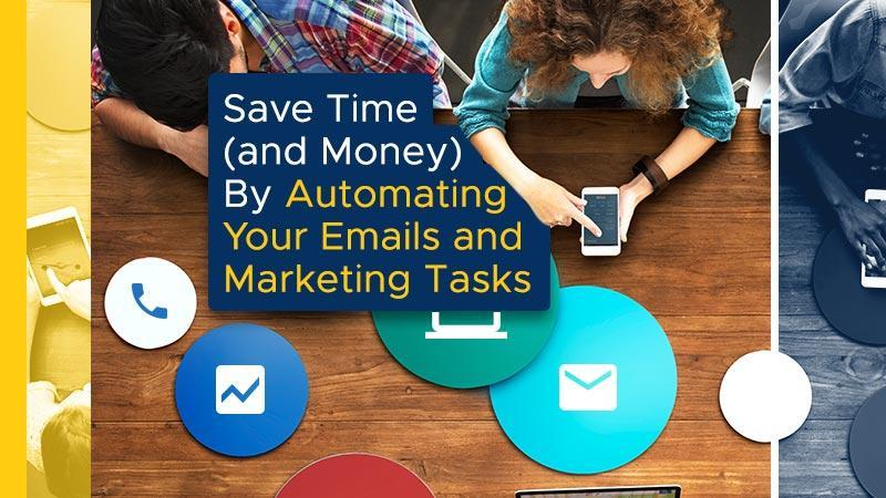 Saving-Time-and-Money-By-Automating-Emails-and-Marketing-Tasks