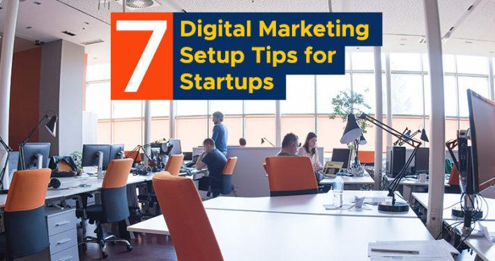 7-Digital-Marketing-Setup-Tips-for-Startups